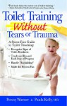 Toilet Training without Tears and Trauma: A stress-free guide to toilet teaching - Penny Warner