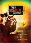 I'm a Graduate Now What?: Step Into Your Future-Live Out Your Dreams - Howard Books