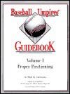 Baseball Umpires' Guidebook No. I: Proper Positioning - Matt Bowen