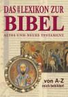 Das grosse Lexikon zur Bibel: Altes und Neues Testament von A-Z, reich bebildert - Klaus Koch