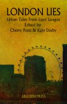 London Lies: Urban Tales from Liars' League - Cherry Potts, Katy Darby