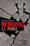 Betrayed - S.L. Pierce
