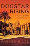 Dogstar Rising - Parker Bilal