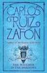 The Watcher In The Shadows (Mist, #3) - Carlos Ruiz Zafón