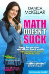 Math Doesn't Suck: How to Survive Middle-School Math Without Losing Your Mind or Breaking a Nail - Danica McKellar