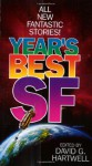 Year's Best SF - Stephen Baxter, Gregory Benford, William Barton, Joan Slonczewski, William Browning Spencer, James Patrick Kelly, Nancy Kress, David G. Hartwell, Joe Haldeman, Gene Wolfe, Robert Sheckley, Robert Silverberg, Roger Zelazny, Ursula K. Le Guin, Patricia A. McKillip