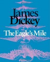 The Eagle's Mile - James Dickey