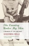 The Country Under My Skin: A Memoir of Love and War - Gioconda Belli