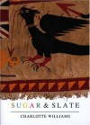 Sugar and Slate - Charlotte Williams