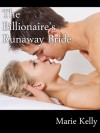 The Billionaire's Runaway Bride - Marie Kelly