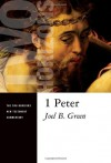 1 Peter (Two Horizons New Testament Commentary) - Joel Green