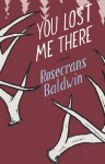 You Lost Me There (Library Edition) - Rosecrans Baldwin