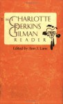 The Charlotte Perkins Gilman Reader - Charlotte Perkins Gilman, Ann J. Lane