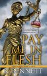 Pay Me in Flesh - K. Bennett
