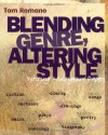 Blending Genre, Altering Style : Writing Multigenre Papers - Tom Romano