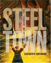 Steel Town - Jonah Winter, Terry Widener