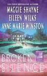 Broken Silence - Maggie Shayne, Eileen Wilks, Anne Marie Winston