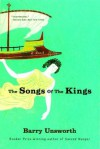 The Songs of the Kings - Barry Unsworth