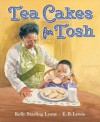 Tea Cakes for Tosh - Kelly Starling Lyons