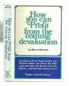 How you can Profit from the coming devaluation - Harry Browne