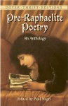 Pre-Raphaelite Poetry: An Anthology - Paul Negri, Algernon Charles Swinburne, Christina Rossetti, Paul Negri