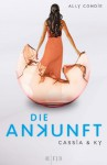 Die Ankunft (Cassia & Ky, #3) - Ally Condie, Stefanie Schäfer