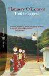 Tutti i racconti - Flannery O'Connor, Marisa Caramella, Ida Omboni