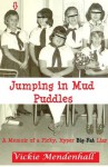 Jumping in Mud Puddles: A Memoir of a Picky, Hyper, Big Fat Liar - Vickie Mendenhall