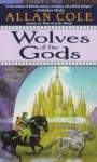 Wolves of the Gods - Allan Cole