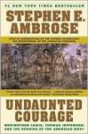 Undaunted Courage - Stephen E. Ambrose