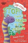 Stop! There's A Snake in your Suitcase - Adam Frost, Mark Chambers