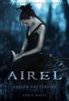 Airel (The Awakening) (The Airel Saga, Book 1: Part 1) - Chris White, Aaron Patterson