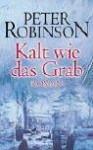 Kalt wie das Grab (Inspector Banks, #11) - Peter Robinson