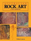 Australian Rock Art: A New Synthesis - Robert Layton