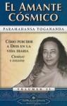 El Amante cosmico/ The Cosmic Lover - Paramahansa Yogananda