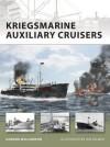 Kriegsmarine Auxiliary Cruisers - Gordon Williamson, Ian Palmer