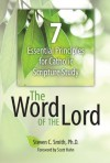 The Word of the Lord: 7 Essential Principles for Catholic Scripture Study - Steven Smith, Scott Hahn