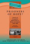 Prisoners of Hope?: Aspects of Evangelical Millennialism in Britain and Ireland, 1800-1880 - Crawford Gribben, Timothy C.F. Stunt