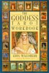 The Goddess Tarot Workbook - Kris Waldherr
