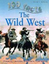 100 Facts: The Wild West - Andrew Langley