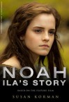 Noah: Ila's Story - The Junior Novel - Titan Books