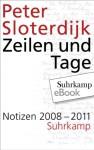 Zeilen und Tage: Notizen 2008–2011 - Peter Sloterdijk