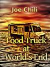 Food Truck at World's End (Transcendental Chili) - Joe Chili