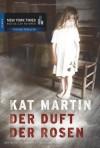 Der Duft der Rosen - Kat Martin, Judith Heisig