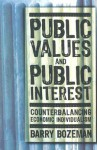 Public Values and Public Interest: Counterbalancing Economic Individualism (Public Management and Change series) - Barry Bozeman