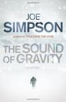 The Sound of Gravity: A Novel - Joe Simpson