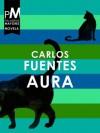 Aura (Spanish Edition) - Carlos Fuentes