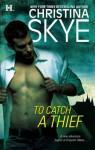To Catch A Thief - Christina Skye