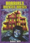 Horribly Haunted Houses - Barbara Smith