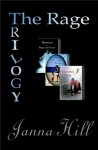 The Rage Trilogy: (Between the Rage & Grace, Behind the Rage, Unjustified Favor) - Janna Hill